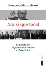 ara-si-toca-pujolisme-proces-sobiranista-cas-pujol-francesc-marc-alvaro-portic