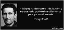 frase-toda-la-propaganda-de-guerra-todos-los-gritos-y-mentiras-y-odio-provienen-invariablemente-de-george-orwell-124558